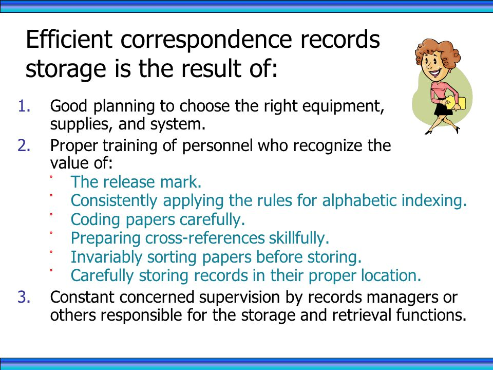 Efficient correspondence records storage is the result of: