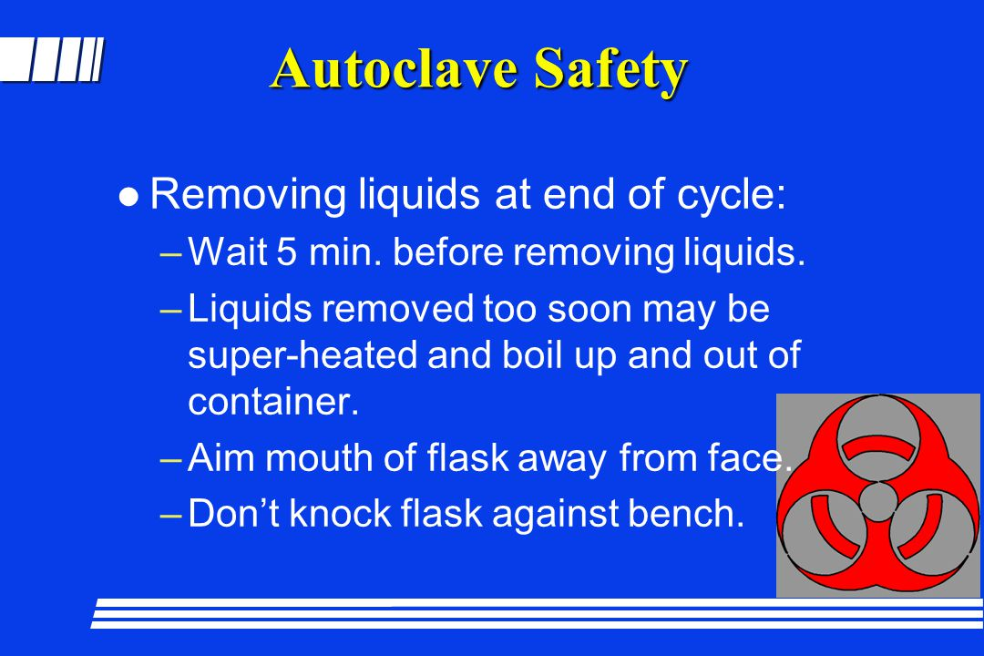 Autoclave Safety Removing liquids at end of cycle: