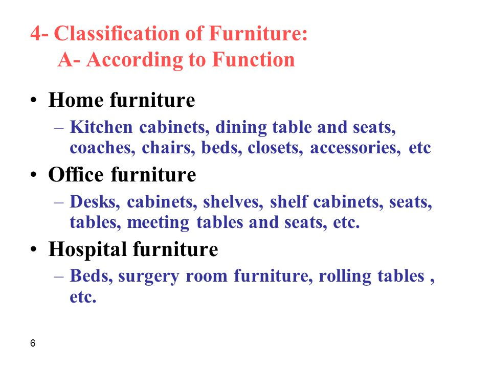 4- Classification of Furniture: A- According to Function