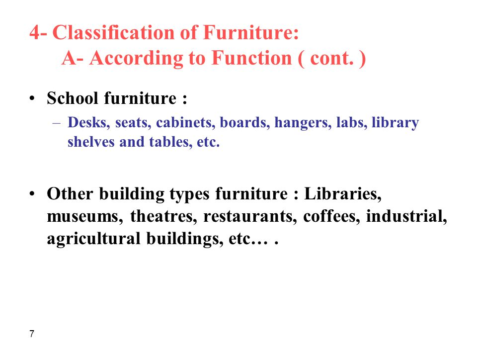 4- Classification of Furniture: A- According to Function ( cont. )