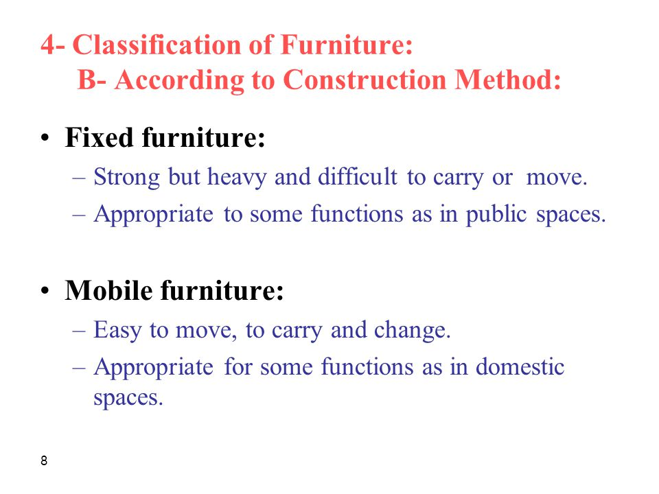 4- Classification of Furniture: B- According to Construction Method: