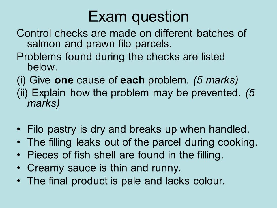 Exam question Control checks are made on different batches of salmon and prawn filo parcels. Problems found during the checks are listed below.