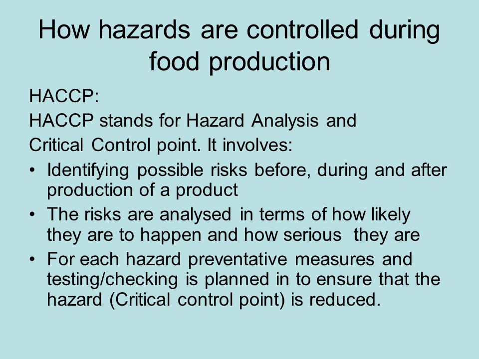 How hazards are controlled during food production