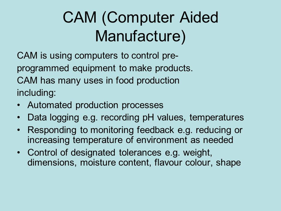 CAM (Computer Aided Manufacture)