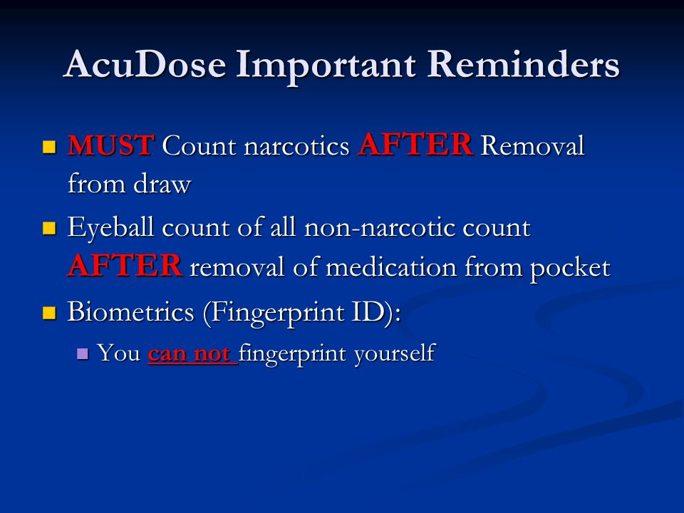 AcuDose Important Reminders