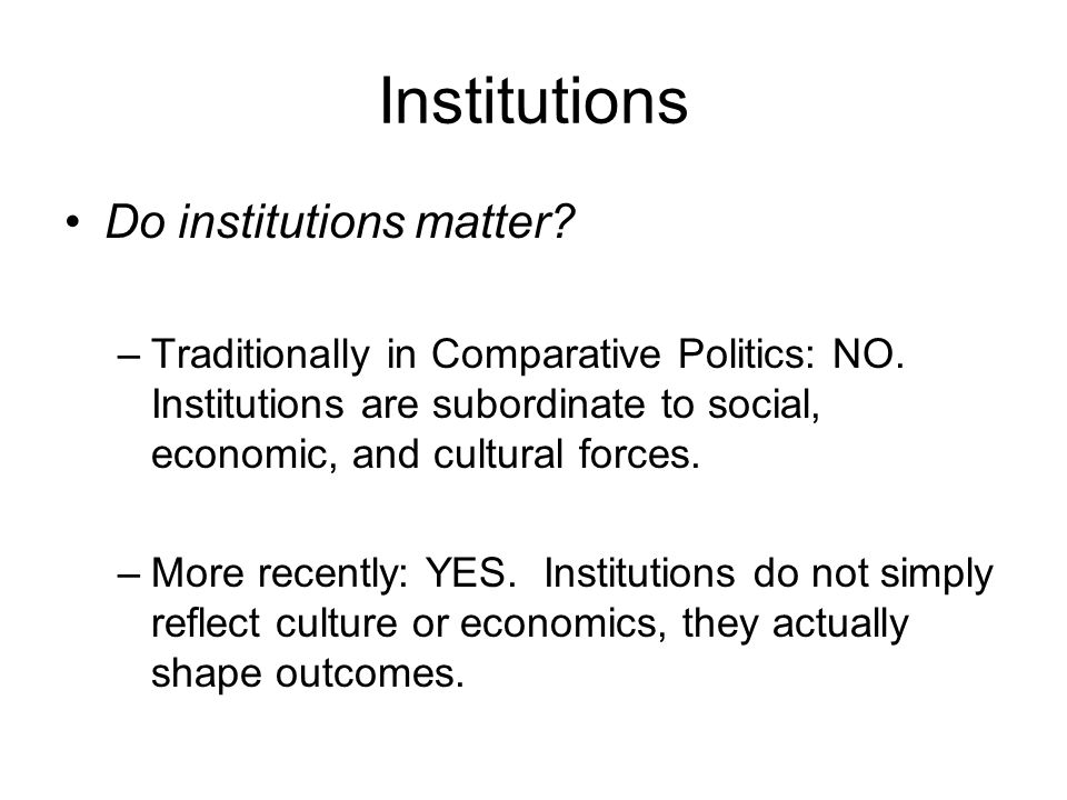 Institutions Do institutions matter