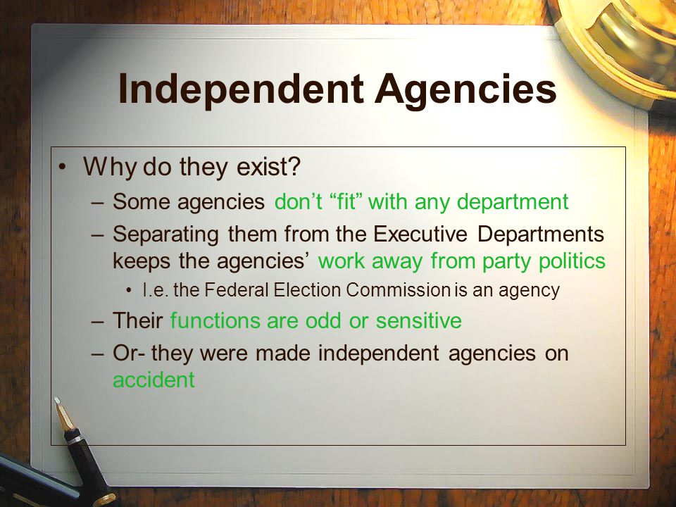 Independent Agencies Why do they exist