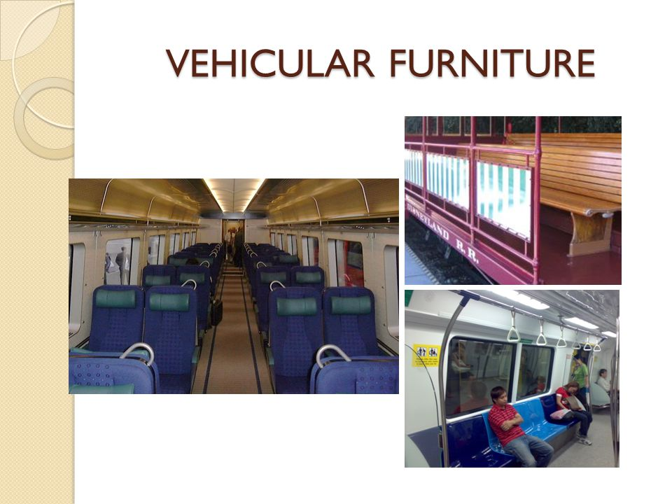 VEHICULAR FURNITURE