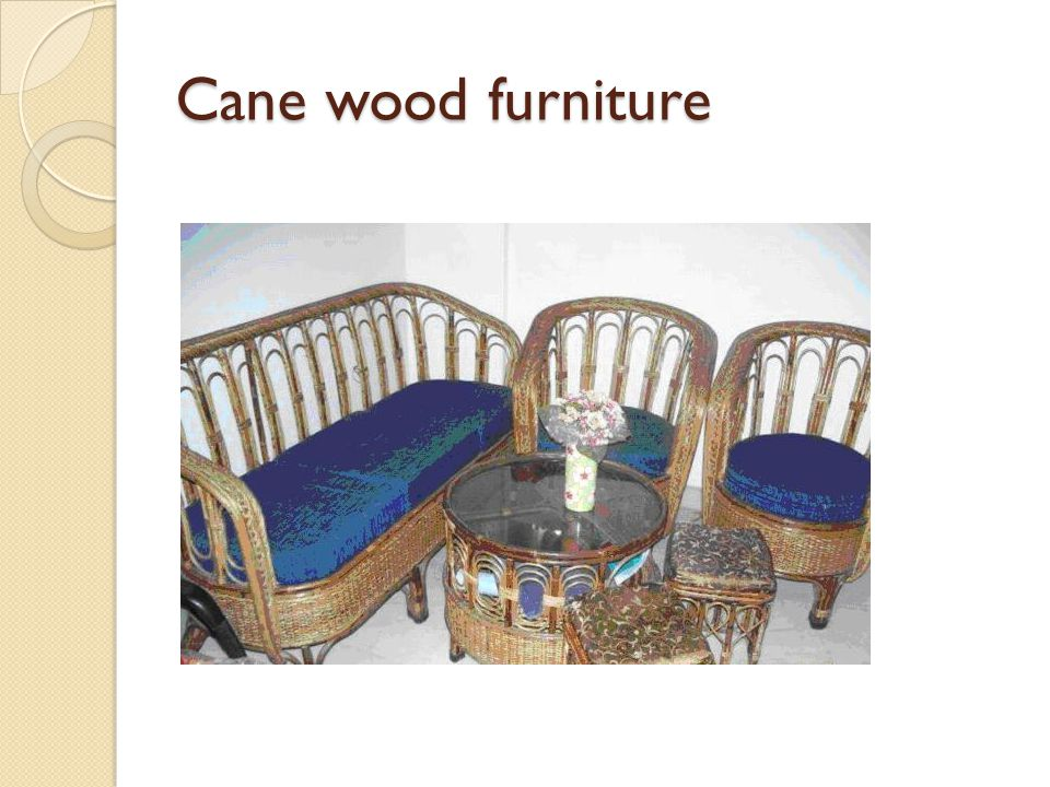 Cane wood furniture