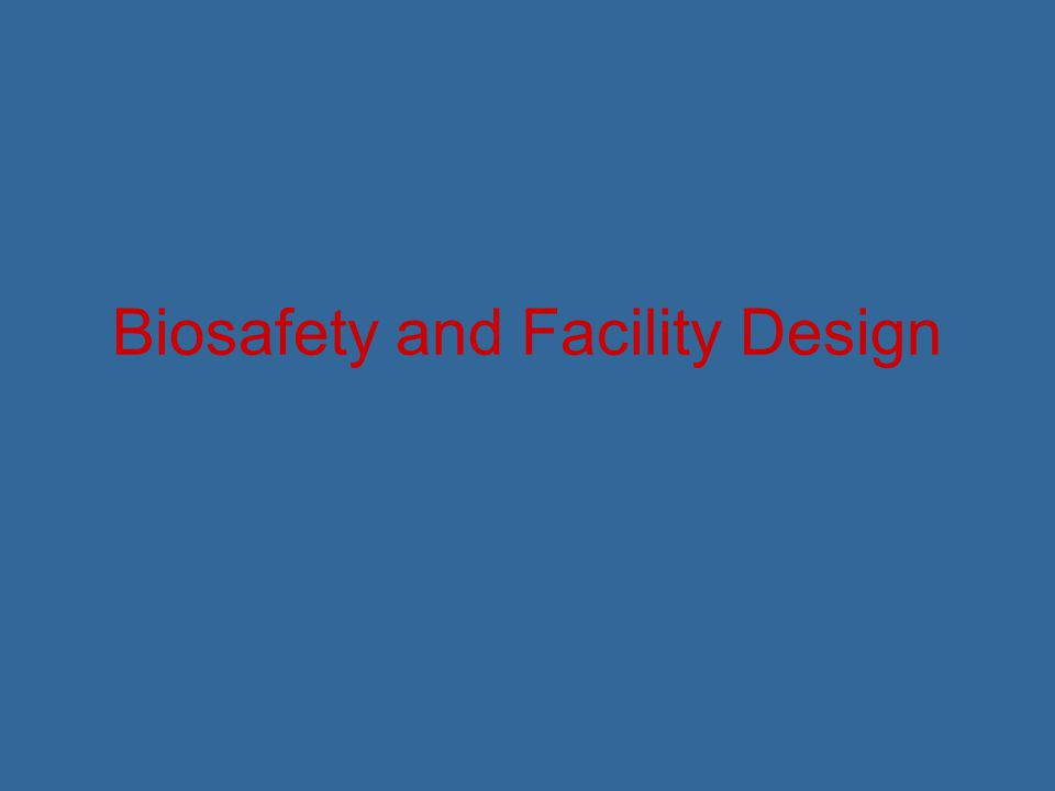 Biosafety and Facility Design