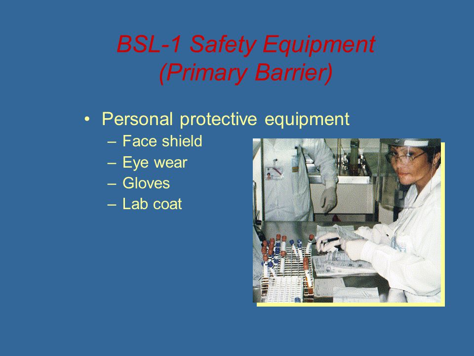 BSL-1 Safety Equipment (Primary Barrier)