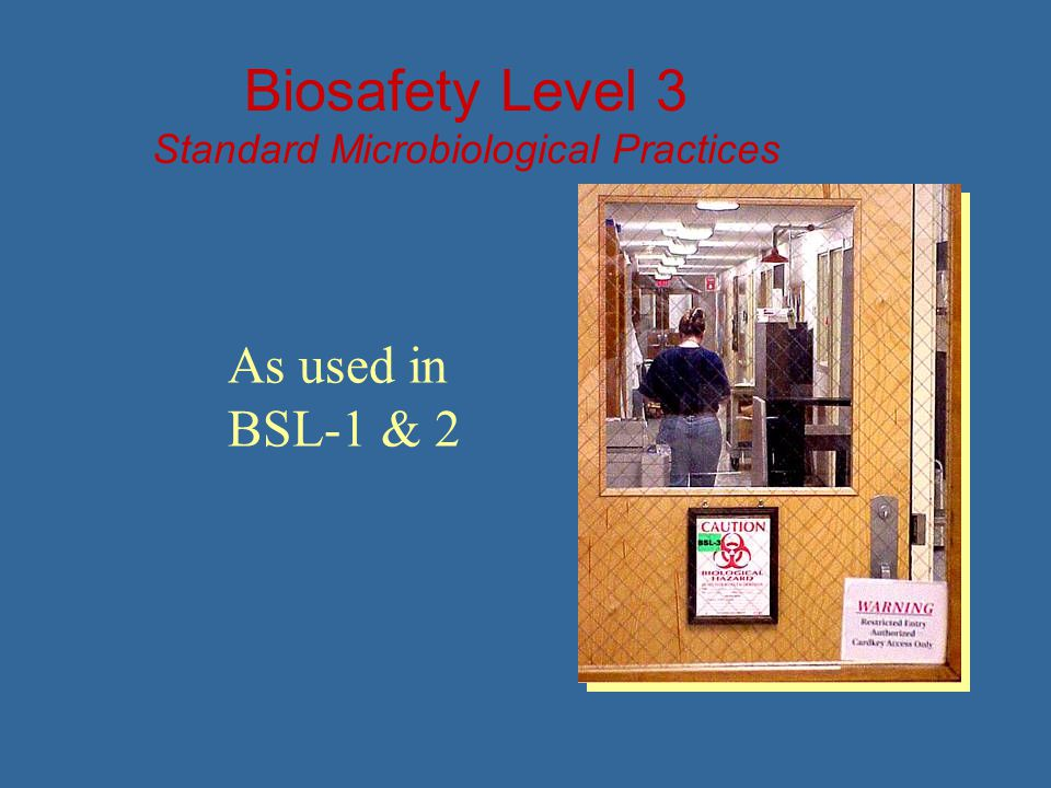 Biosafety Level 3 Standard Microbiological Practices