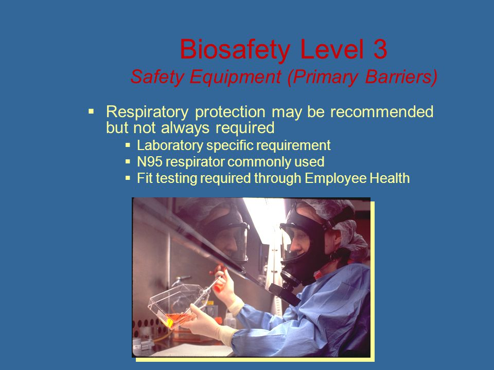 Biosafety Level 3 Safety Equipment (Primary Barriers)