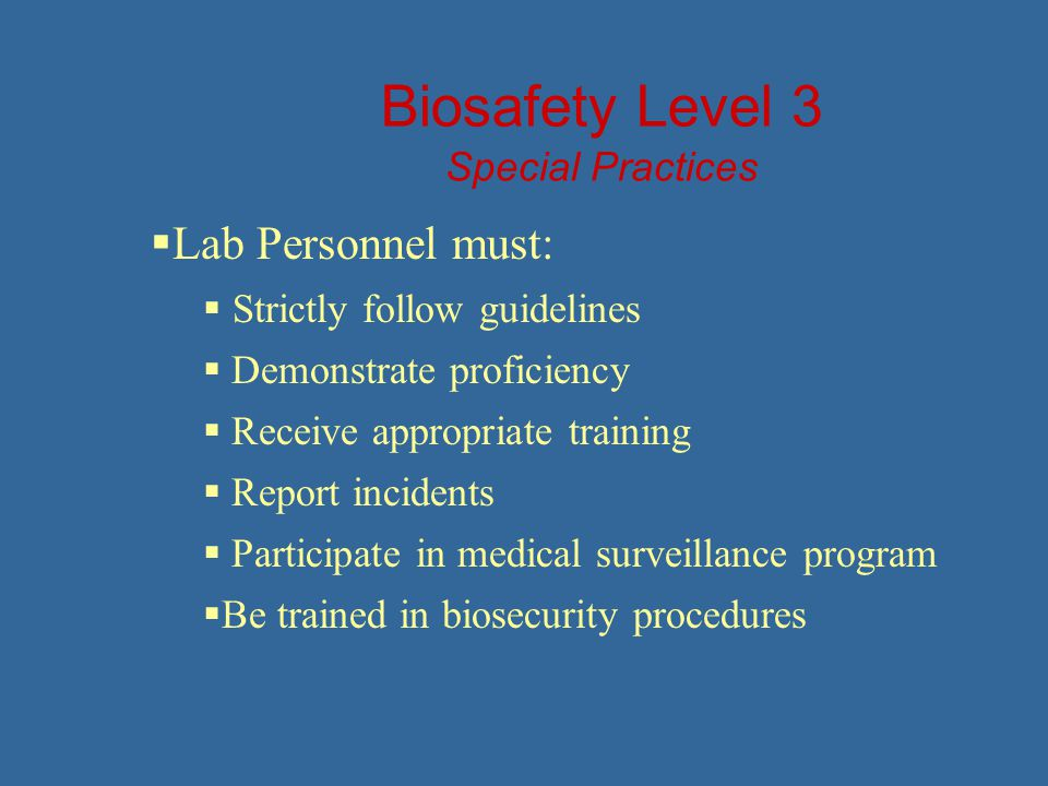 Biosafety Level 3 Special Practices