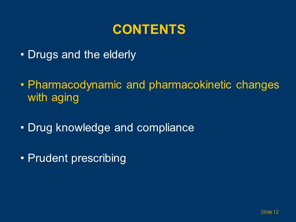 CONTENTS Drugs and the elderly
