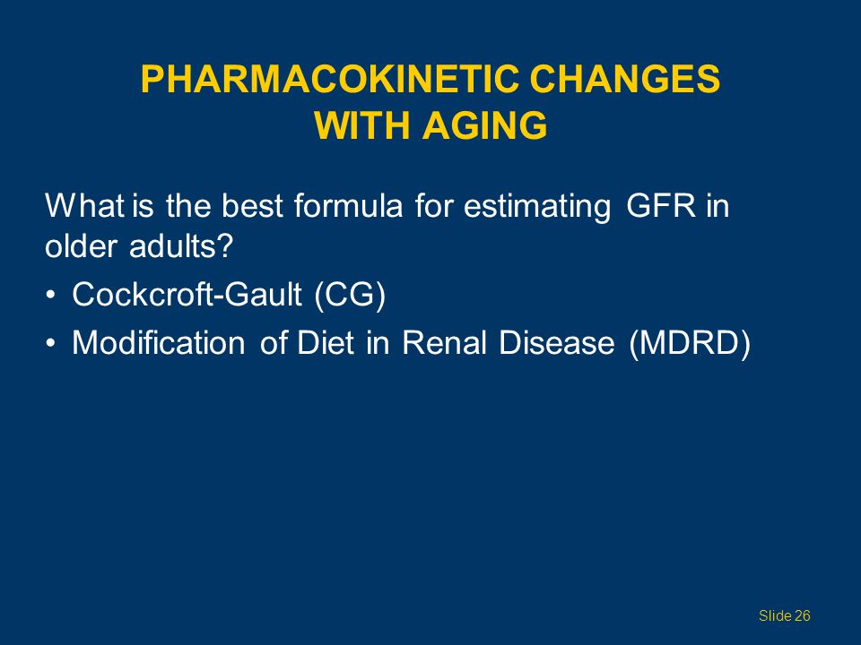 Pharmacokinetic Changes with Aging