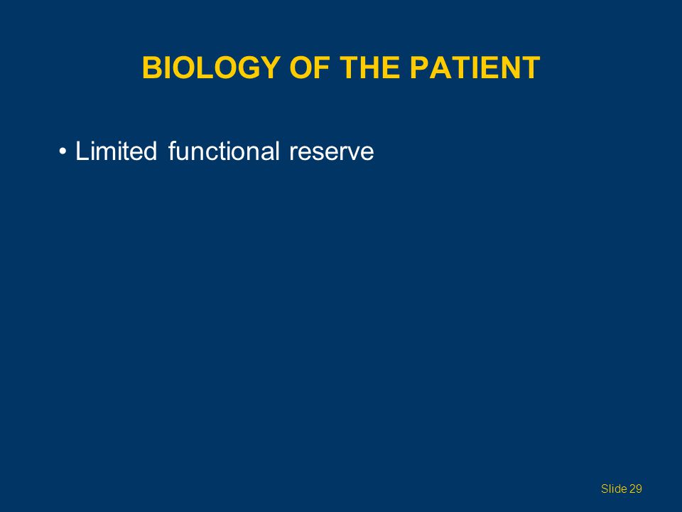 Biology of the Patient Limited functional reserve Topic