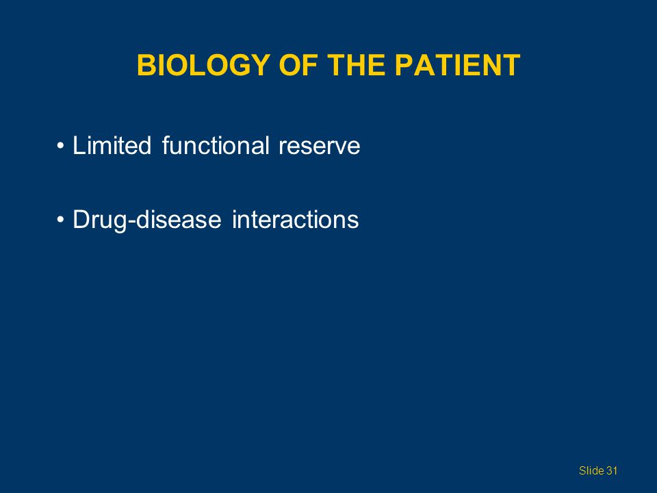 Biology of the Patient Limited functional reserve