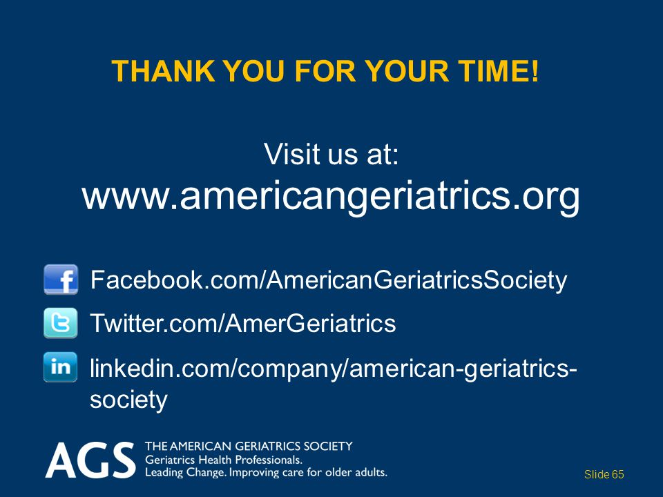 www.americangeriatrics.org Thank you for your time! Visit us at: