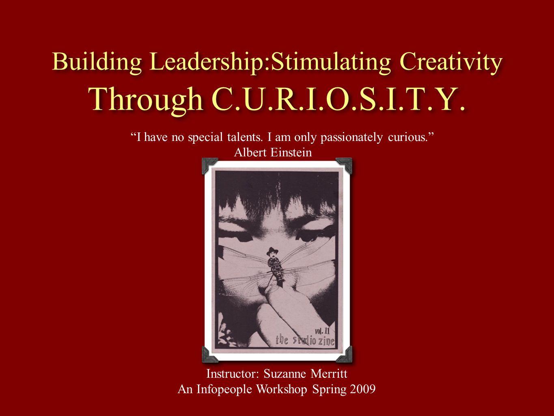 Building Leadership:Stimulating Creativity Through C.U.R.I.O.S.I.T.Y.