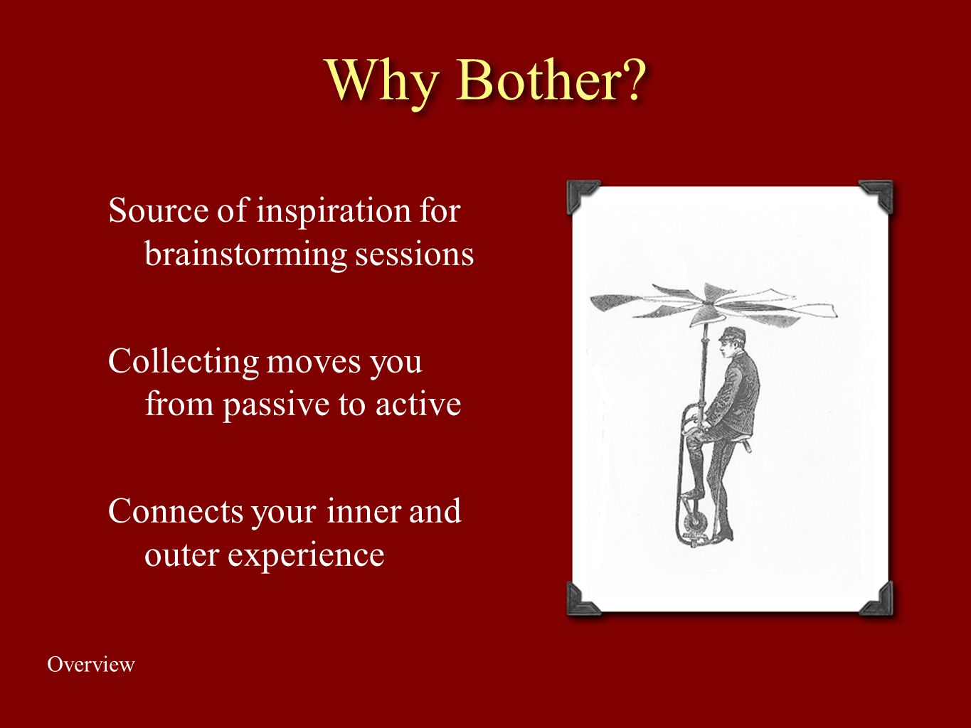 Why Bother Source of inspiration for brainstorming sessions