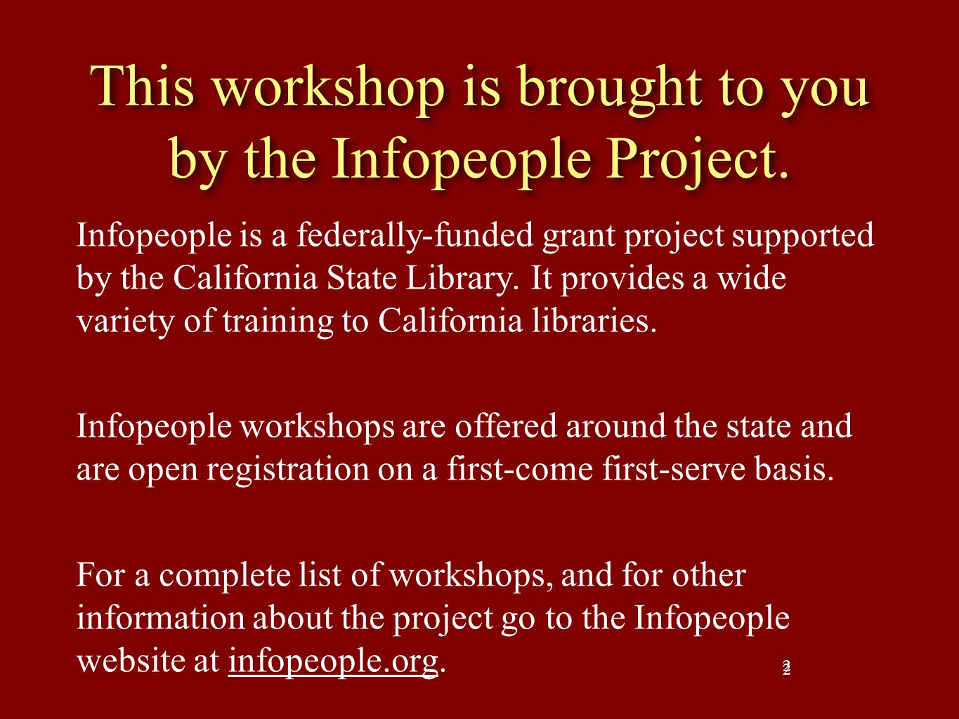 This workshop is brought to you by the Infopeople Project.
