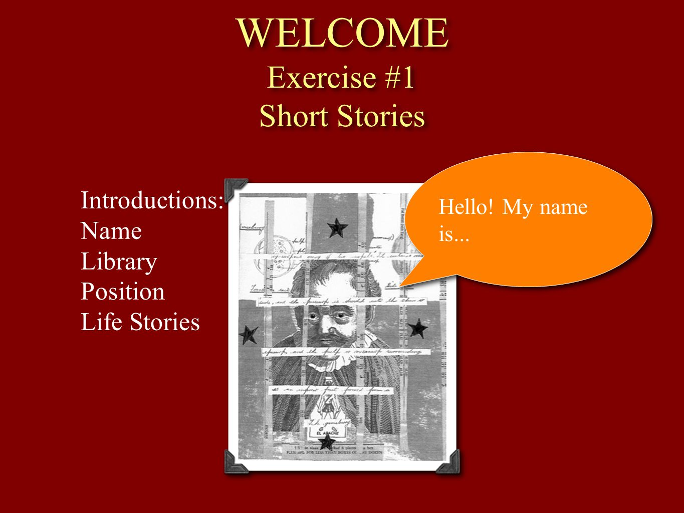 WELCOME Exercise #1 Short Stories