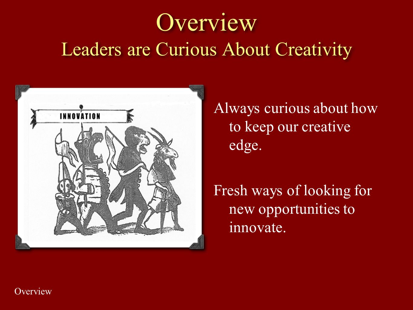 Overview Leaders are Curious About Creativity