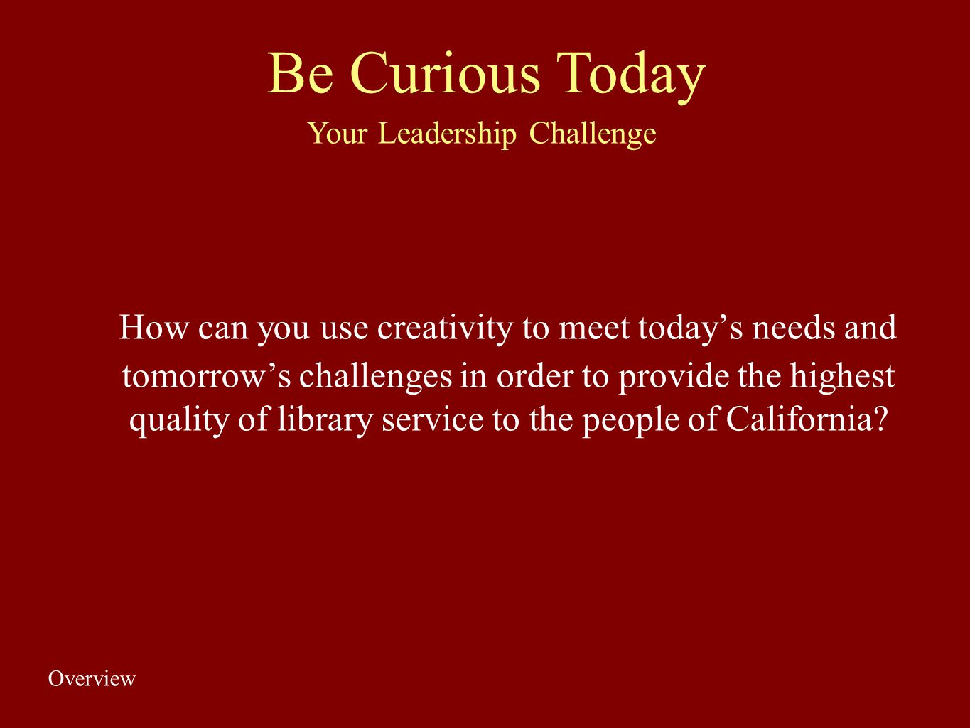 Be Curious Today Your Leadership Challenge.