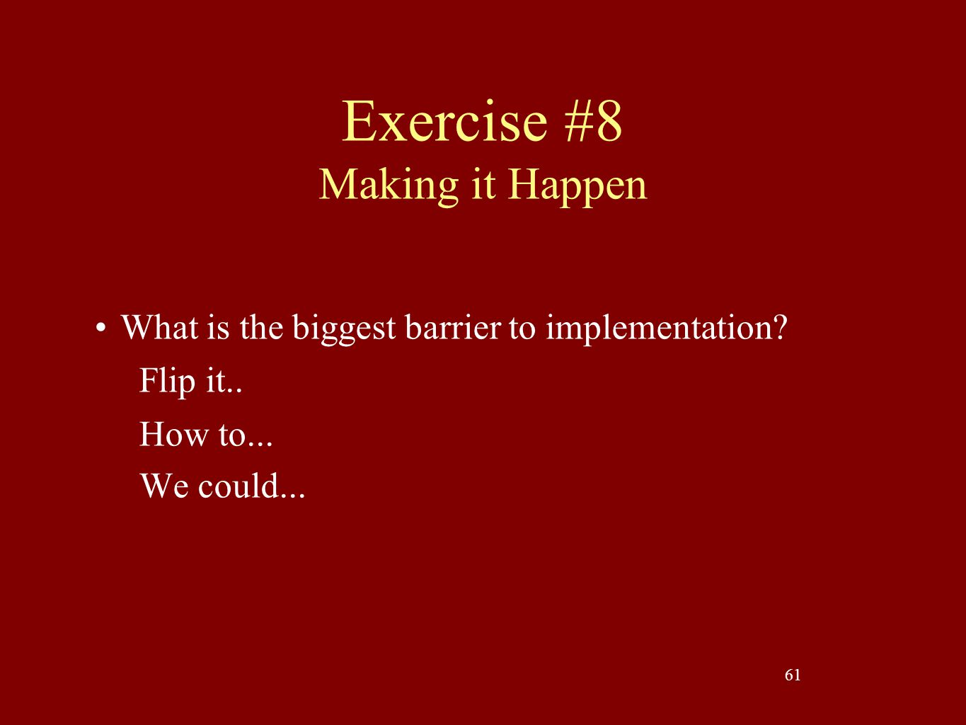 Exercise #8 Making it Happen
