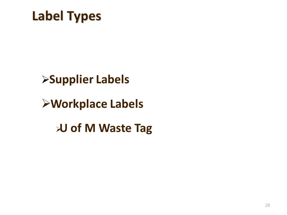 Label Types Supplier Labels Workplace Labels U of M Waste Tag