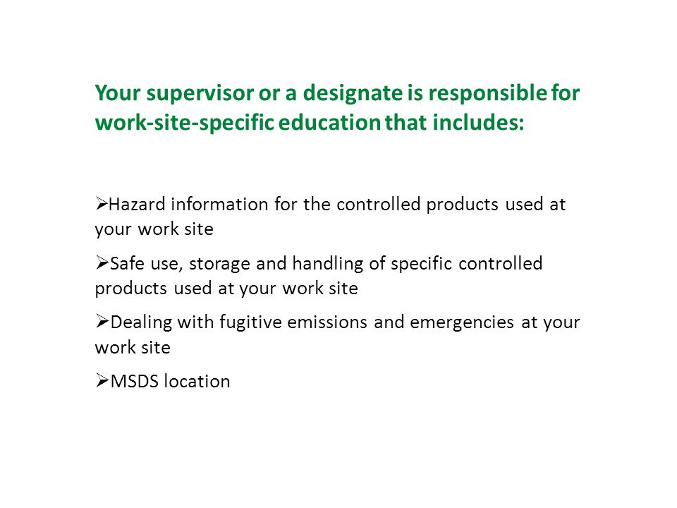 Your supervisor or a designate is responsible for work‐site‐specific education that includes: