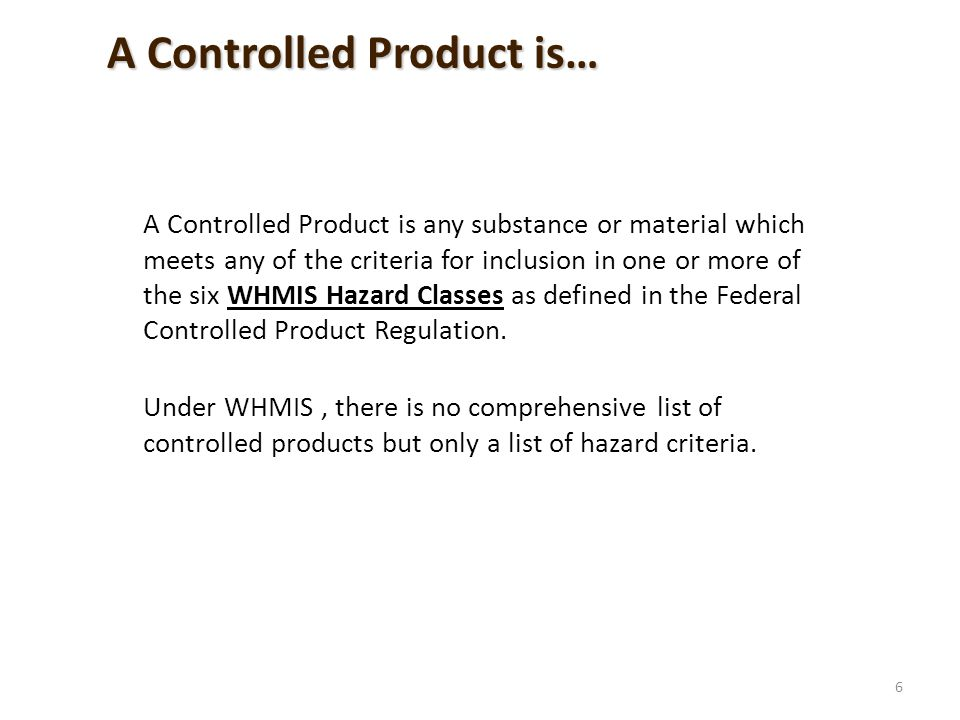 A Controlled Product is…