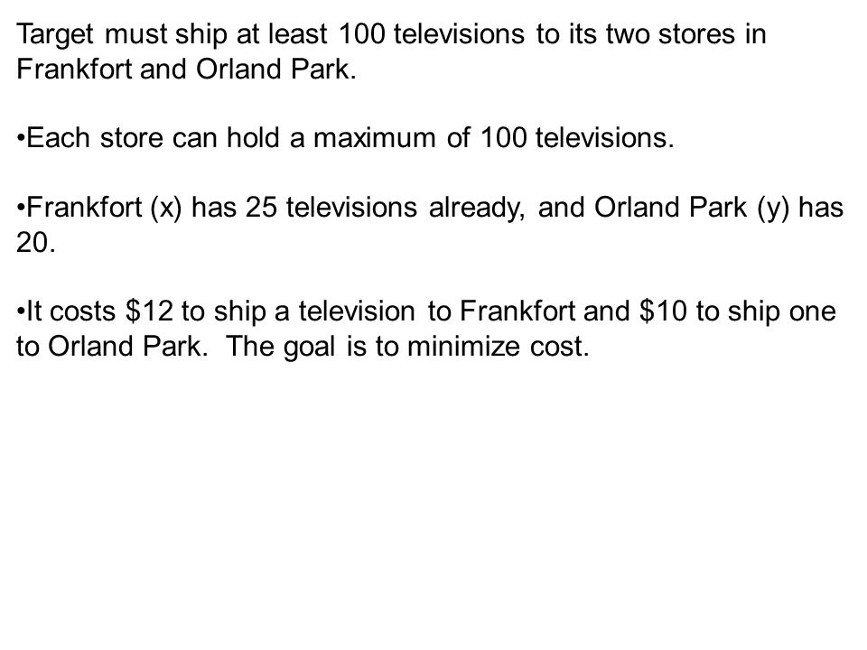 Target must ship at least 100 televisions to its two stores in Frankfort and Orland Park.