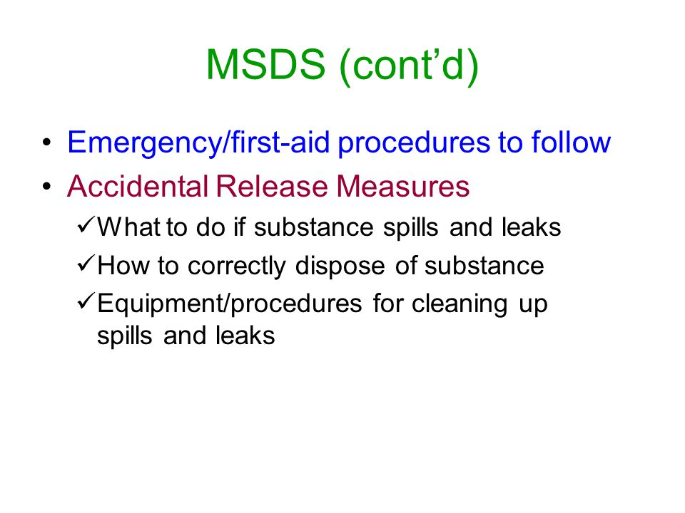 MSDS (cont'd) Emergency/first-aid procedures to follow