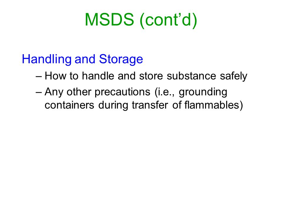 MSDS (cont'd) Handling and Storage