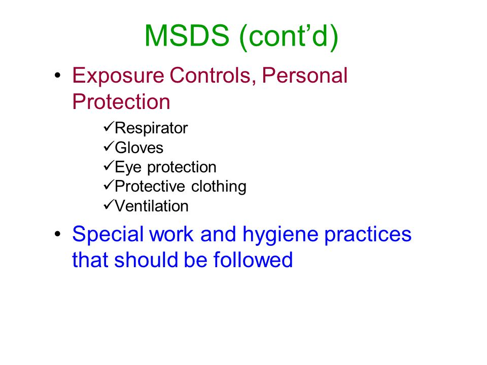 MSDS (cont'd) Exposure Controls, Personal Protection
