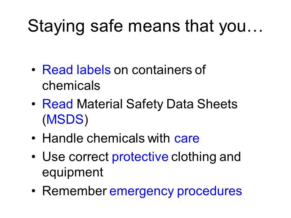 Staying safe means that you…