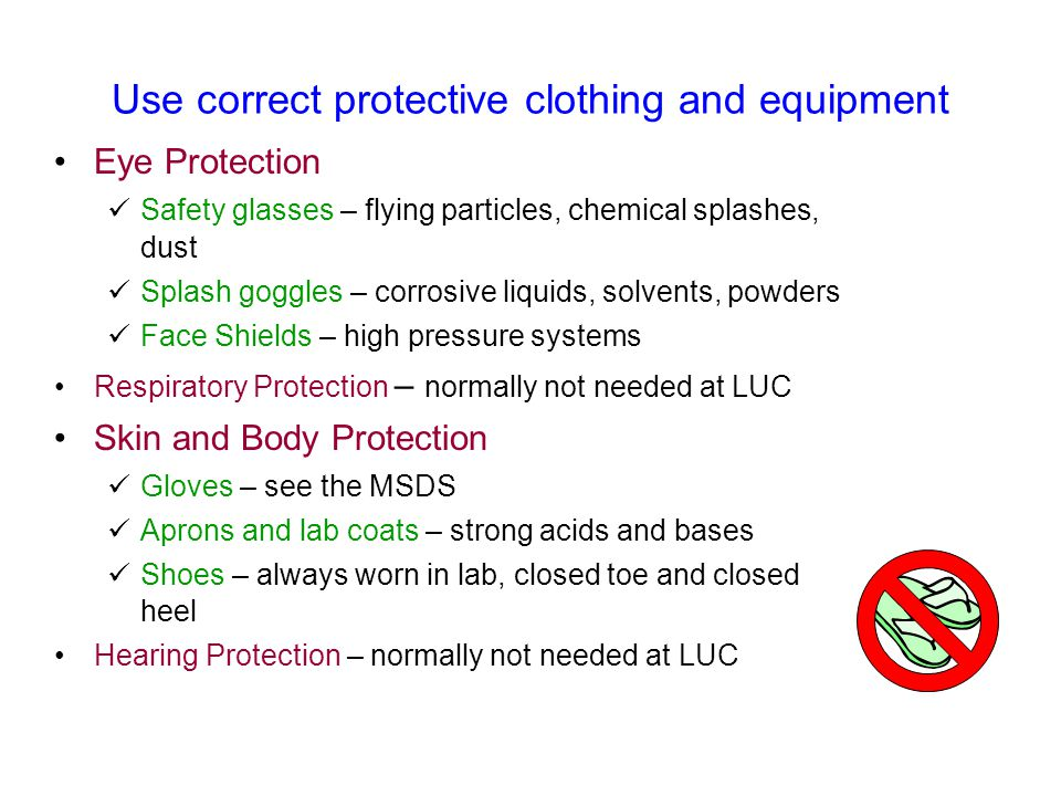 Use correct protective clothing and equipment