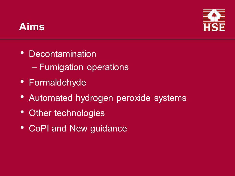 Aims Decontamination Fumigation operations Formaldehyde