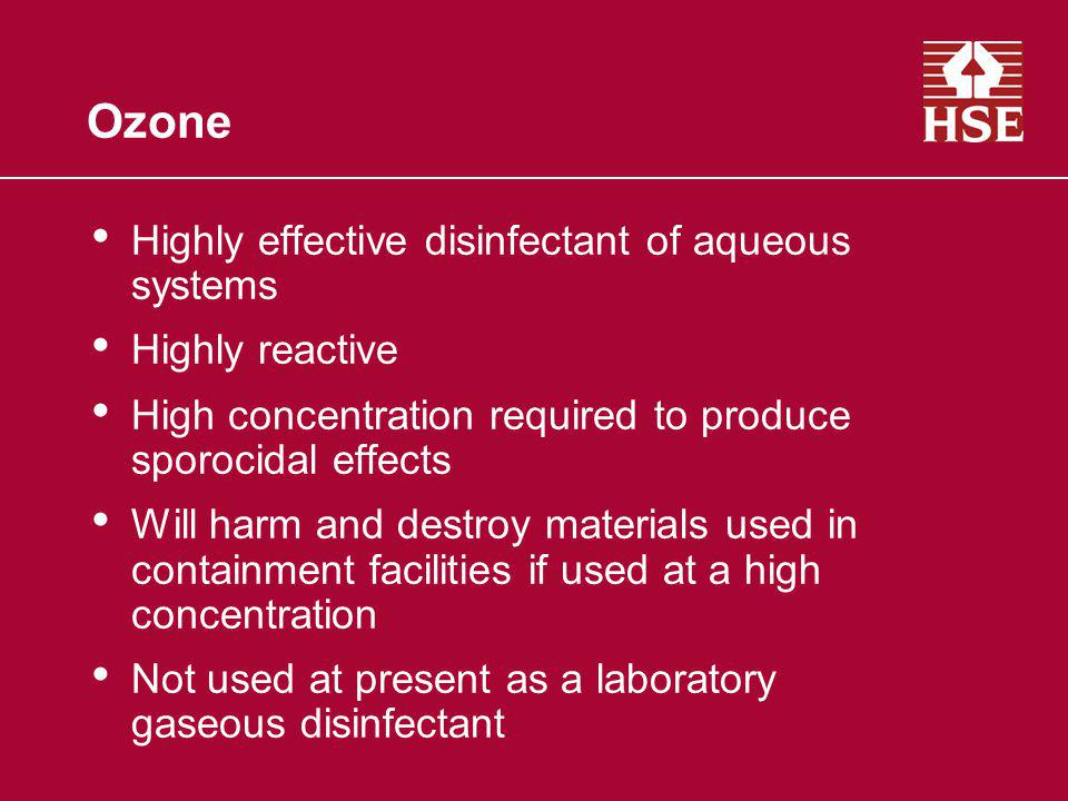 Ozone Highly effective disinfectant of aqueous systems Highly reactive