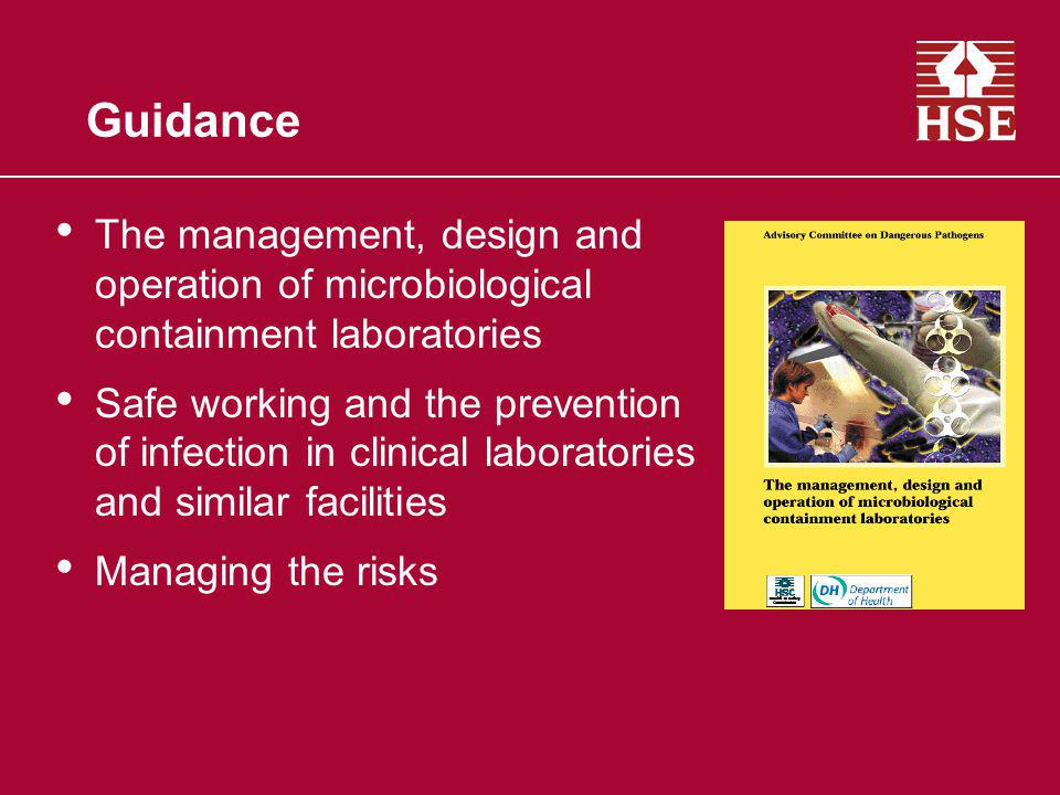 Guidance The management, design and operation of microbiological containment laboratories.