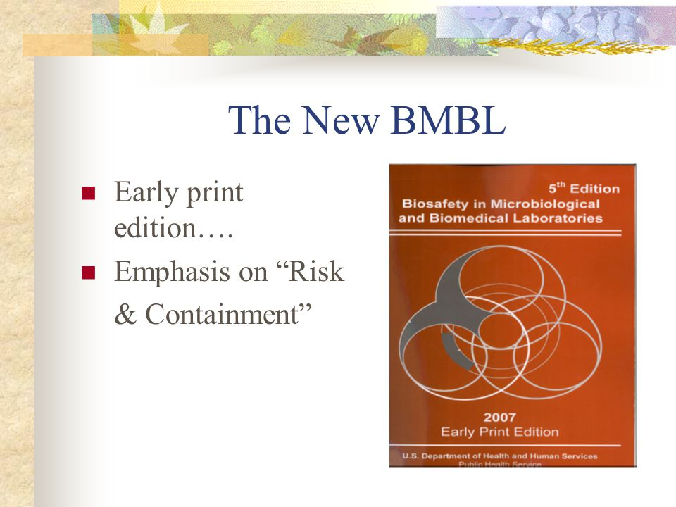 The New BMBL Early print edition…. Emphasis on Risk & Containment