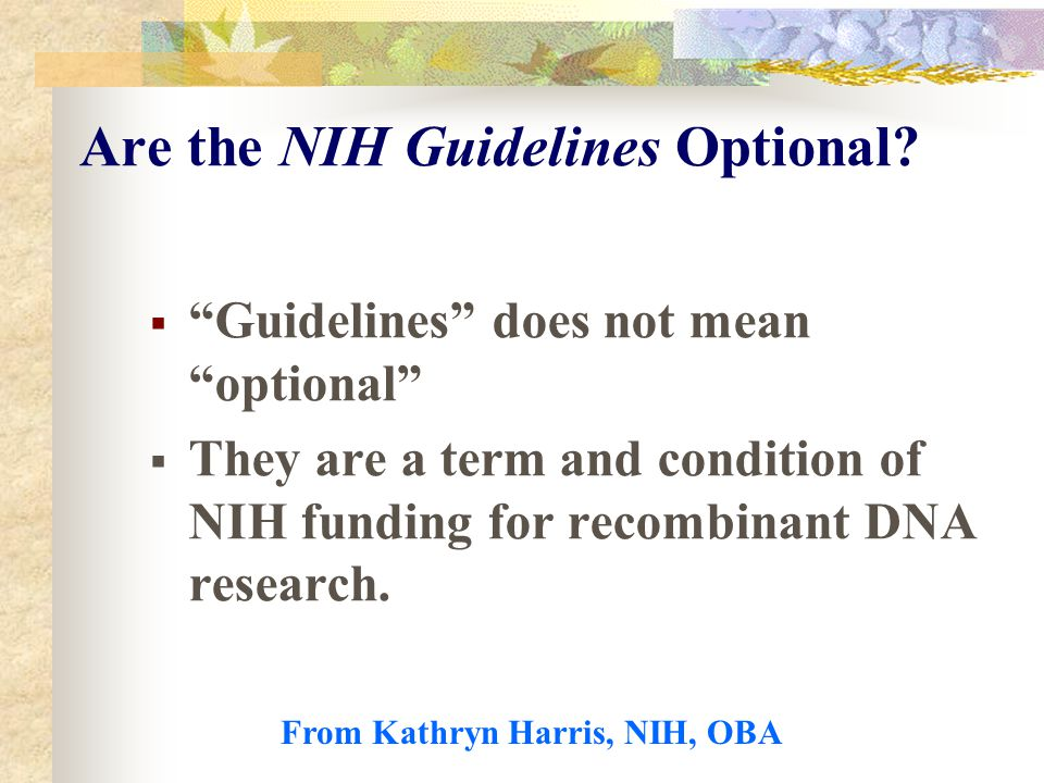 Are the NIH Guidelines Optional