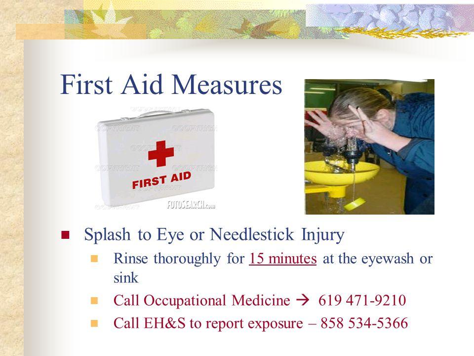First Aid Measures Splash to Eye or Needlestick Injury
