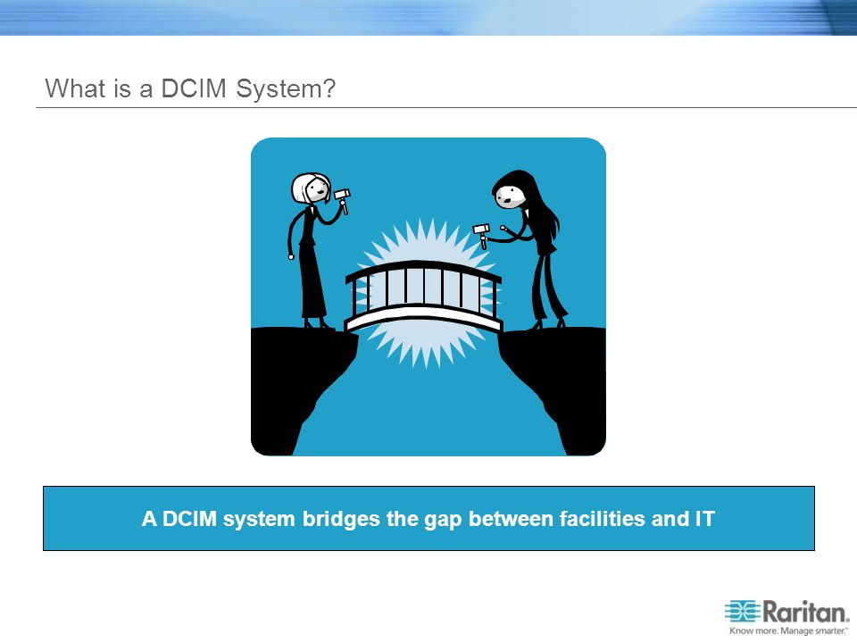 A DCIM system bridges the gap between facilities and IT