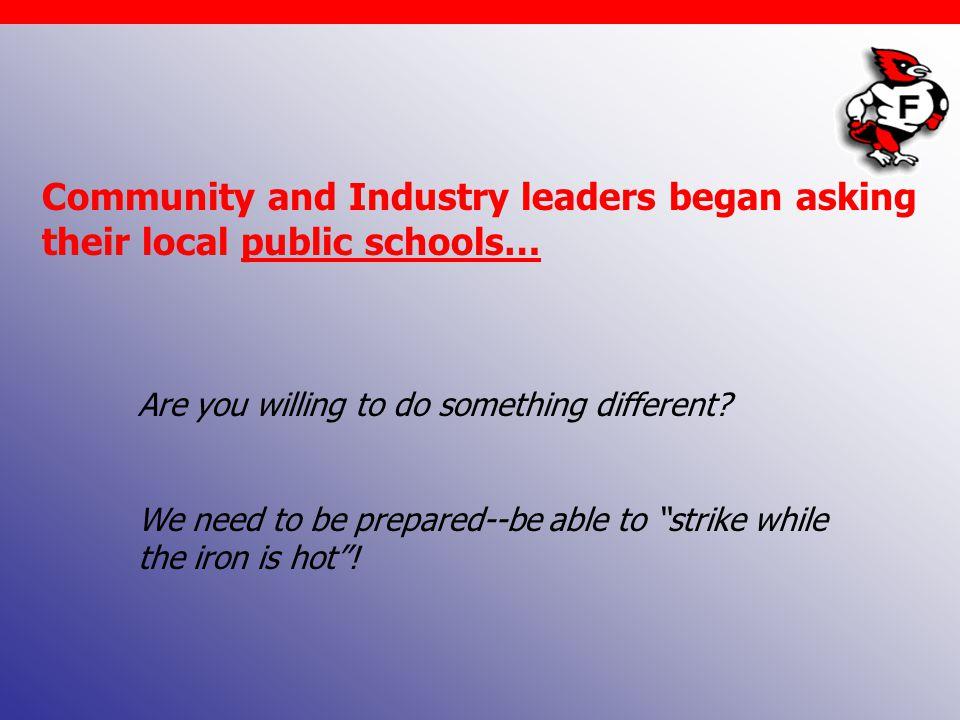 Community and Industry leaders began asking