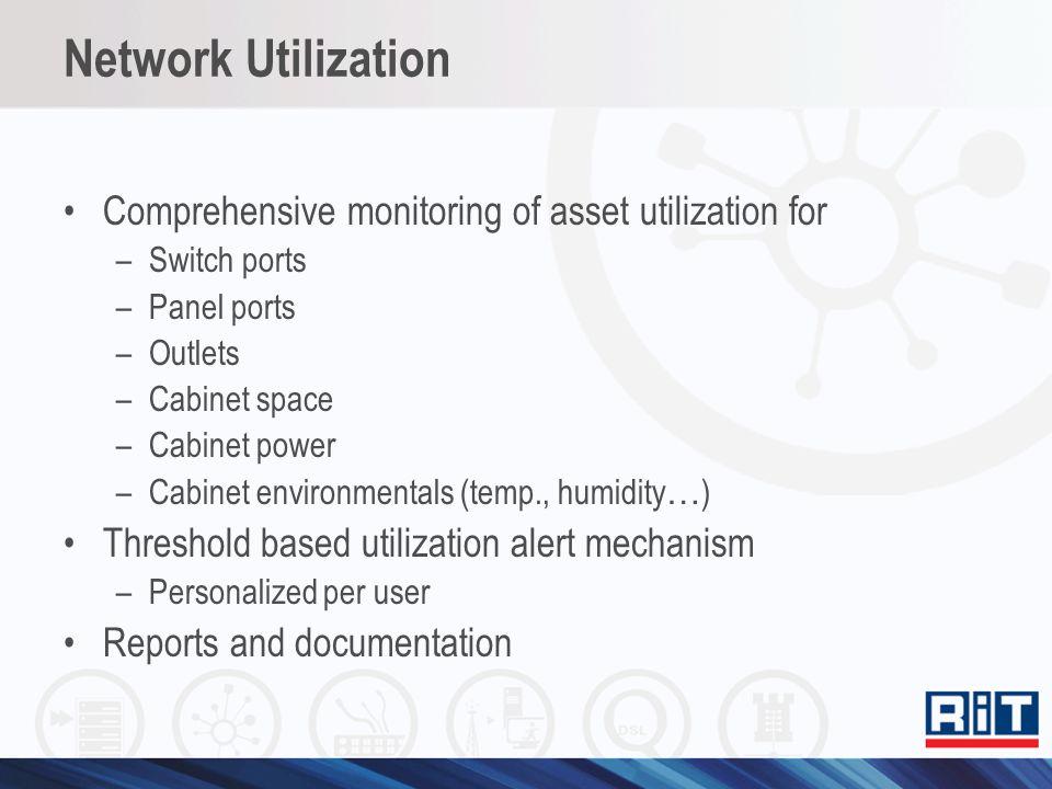 Network Utilization Comprehensive monitoring of asset utilization for