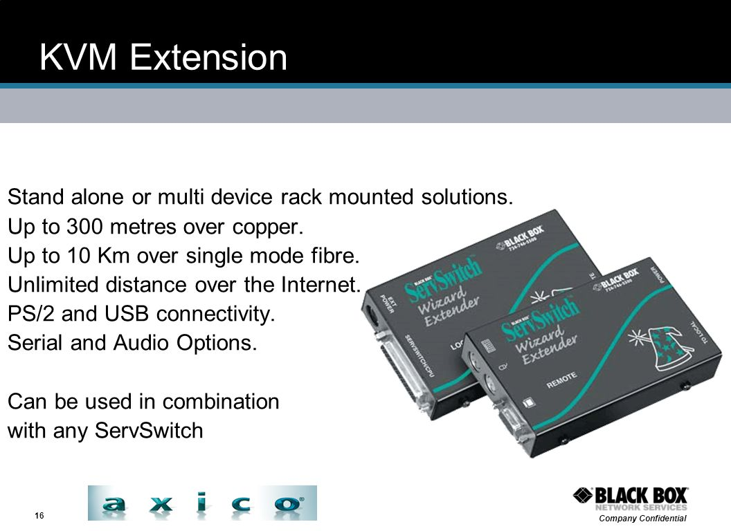 KVM Extension Stand alone or multi device rack mounted solutions.
