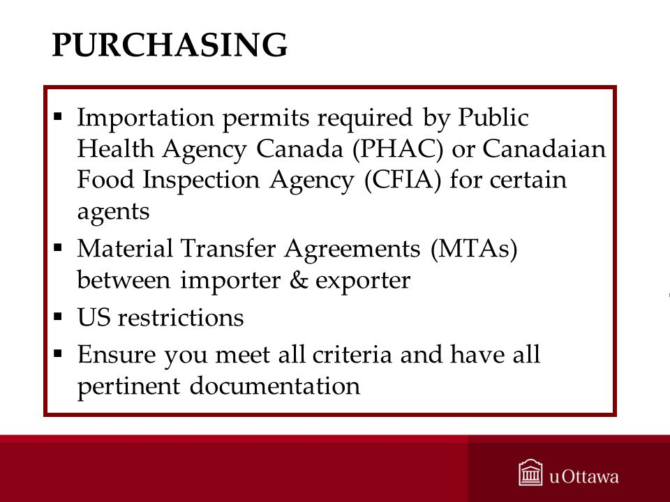 PURCHASING Importation permits required by Public Health Agency Canada (PHAC) or Canadaian Food Inspection Agency (CFIA) for certain agents.